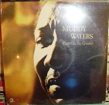 Muddy Waters - Cant get no grindin' - Chess 1973 Sealed